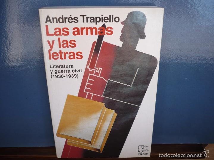 Libros de segunda mano: Las Armas y las Letras. Andrés Trapiello. Editorial Planeta, primera edición 1994. - Foto 3 - 57885490
