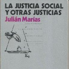 Libros de segunda mano: JULIÁN MARÍAS LA JUSTICIA SOCIAL Y OTRAS JUSTICIAS ED SEMINARIOS Y EDICIONES HORA H 1974 1ª EDICIÓN. Lote 57915868