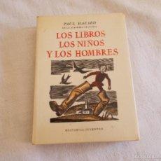 Libros de segunda mano: LOS LIBROS LOS NIÑOS Y LOS HOMBRES. Lote 57917037