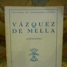 Libros de segunda mano - VAZQUEZ DE MELLA (ANTOLOGÍA). 1ª EDICIÓN 1.939. - 57951287