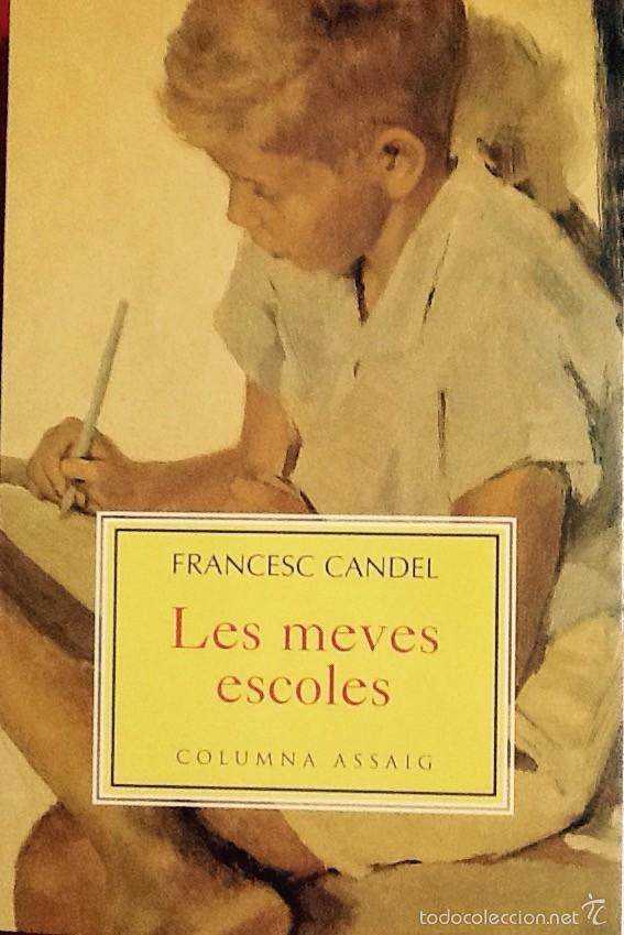 LES MEVES ESCOLES. FRANCESC CANDEL . COLUMNA ASSAIG. (Libros de Segunda Mano (posteriores a 1936) - Literatura - Ensayo)