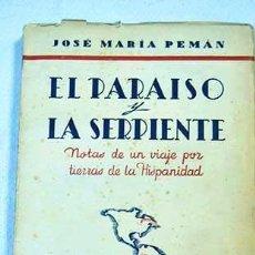 Libros de segunda mano: EL PARAÍSO Y LA SERPIENTE (NOTAS DE UN VIAJE POR TIERRAS DE LA HISPANIDAD) - PEMÁN, JOSÉ MARÍA. Lote 58185452