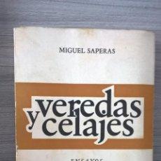 Libros de segunda mano: VEREDAS Y CELAJES. MIGUEL SAPERAS. JOSE PORTER LIBRERO EDITOR. DEDICATORIA DE AUTOR. 1976.. Lote 58197294
