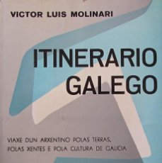 Libros de segunda mano: ITINERARIO GALLEGO. VÍCTOR LUIS MOLINARI. TAPAS DE ISAAC DÍAZ PARDO. TRADUCCIÓN XOSÉ NEIRA VILAS. Lote 58225205