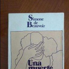 Libros de segunda mano: UNA MUERTE MUY DULCE. POR SIMONE DE BEAUVOIR.. Lote 58253089