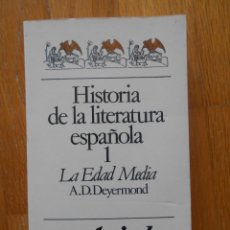 Libros de segunda mano: HISTORIA DE LA LITERATURA ESPAÑOLA 1, LA EDAD MEDIA, A.D DEYERMOND. Lote 58270180