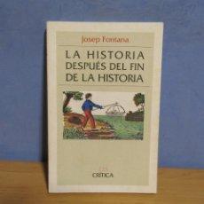 Libros de segunda mano: JOSEP FONTANA. LA HISTORIA DESPUES DE LA HISTORIA DRÍTICA-GRIJALBO AÑO 1992 BUEN ESTADO. Lote 58284305