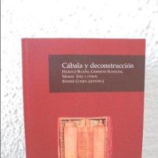 Libros de segunda mano: CABALA Y DECONSTRUCCION. HAROLD BLOOM. GERSHOM. MOSHE IDEL. AZUL EDITORIAL 2005. VER FOTOS.. Lote 180158807