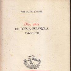 Gebrauchte Bücher - JOSÉ OLIVIO JIMÉNEZ: DIEZ AÑOS DE POESÍA ESPAÑOLA 1960-1970. ÍNSULA, 1972. ENSAYO - 58393423