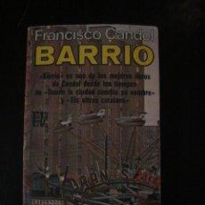 Libros de segunda mano: BARRIO, DE FRANCISCO CANDEL. PLAZA & JANÉS, 1979. PRIMERA EDICIÓN. Lote 58414098