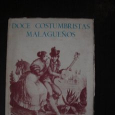 Libros de segunda mano: DOCE COSTUMBRISTAS MALAGUEÑOS. OBRA CULTURAL DE LA CAJA DE AHORROS PROVINCIAL DE MÁLAGA, 1970.. Lote 58415972