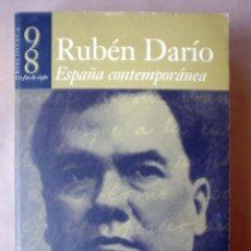 Libros de segunda mano: ESPAÑA CONTEMPORÁNEA. RUBÉN DARÍO. EDITORIAL ALFAGUARA, 1998. . Lote 58455665