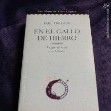 Libros de segunda mano: EN EL GALLO DE HIERRO. PAUL THERAUX. Lote 58473955