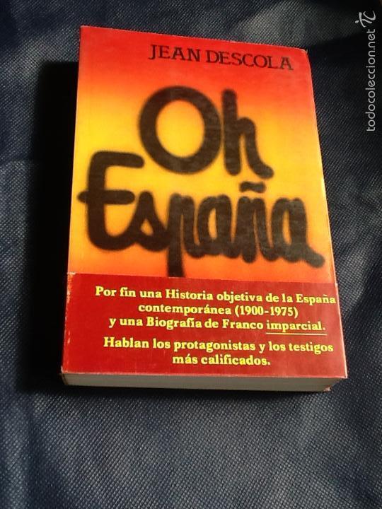 OH ESPAÑA. JEAN DESCOLA (Libros de Segunda Mano (posteriores a 1936) - Literatura - Ensayo)