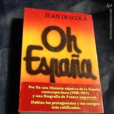 Libros de segunda mano: OH ESPAÑA. JEAN DESCOLA. Lote 58503909