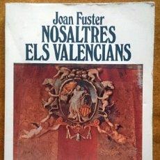 Libros de segunda mano: NOSALTRES ELS VALENCIANS, JOAN FUSTER. EDICIONS 62, 1979, 5ª EDICIÓN. TAPA BLANDA, 238 PÁG. 12X18´5. Lote 58536192