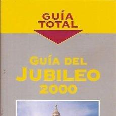 Libros de segunda mano: GUIA TOTAL GUIA DEL JUBILEO 2000 ANAYA. Lote 58605272