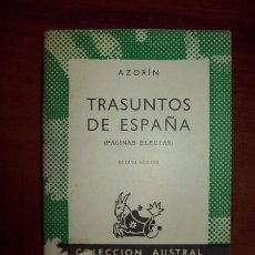 Libros de segunda mano: AZORÍN. JOSÉ MARTÍNEZ RUIZ. TRASUNTOS DE ESPAÑA : (PÁGINAS ELECTAS). (AUSTRAL ; 47). Lote 58853966