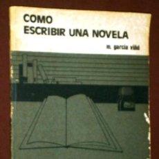 Libros de segunda mano: CÓMO ESCRIBIR UNA NOVELA POR M. GARCÍA VIÑÓ DE ED. IBÉRICO EUROPEA EN MADRID 1984. Lote 231306435