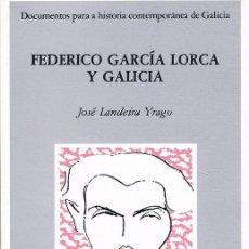 Libros de segunda mano: FEDERICO GARCÍA LORCA Y GALICIA. JOSÉ LANDEIRA YRAGO. Lote 59730456