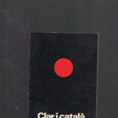 Libros de segunda mano: CLAR I CATALÀ -SEMPRONIO 1ª EDICIÓ 1972. Lote 62105688