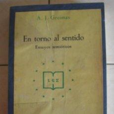 Libros de segunda mano: EN TORNO AL SENTIDO.ENSAYOS SEMIÓTICOS, DE A. J. GREIMAS. FRAGUA, MADRID, 1973. Lote 62206096