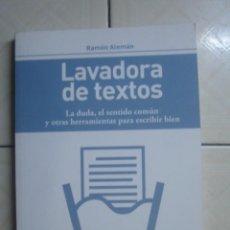 Libros de segunda mano: LAVADORA DE TEXTOS, DE RAMÓN ALEMÁN. R. A. G. (CONTEXTOS), 2011. . Lote 62212420