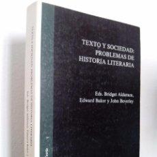 Libros de segunda mano: BRIDGET ALDARACA; EDWARD BAKER (EDS.)TEXTO Y SOCIEDAD: PROBLEMAS DE HISTORIA LITERARIA. ESCASO. . Lote 63541208