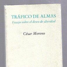 Libros de segunda mano: TRAFICO DE ALMAS. CESAR MORENO. EDITORIAL PRE-TEXTOS. 1998. Lote 63633531