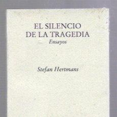 Libros de segunda mano: EL SILENCIO DE LA TRAGEDIA. STEFAN HERTMAN. EDITORIAL PRE-TEXTOS. 2003. PRECINTADO. NUEVO. SIN ABRIR. Lote 63710311