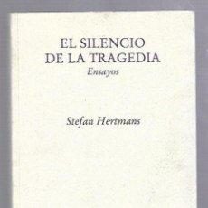 Libros de segunda mano: EL SILENCIO DE LA TRAGEDIA. STEFAN HERTMAN. EDITORIAL PRE-TEXTOS. 2003. PRECINTADO. 1º EDICION. 2009. Lote 63710671