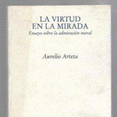 Libros de segunda mano: LA VIRTUD EN LA MIRADA. AURELIO ARTETA. EDITORIAL PRE-TEXTOS. 1º EDICION. 2002. Lote 63728647