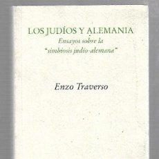 Libros de segunda mano: LOS JUDIOS Y ALEMANIA. ENZO TRAVERSO. EDITORIAL PRE-TEXTOS. 1º EDICION. 2005. Lote 186668360