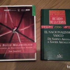 Libros de segunda mano: EL BUCLE MELANCOLICO, JON JUARISTI + EL NACIONALISMO VASCO, RICARDO DE LA CIERVA. Lote 56241141