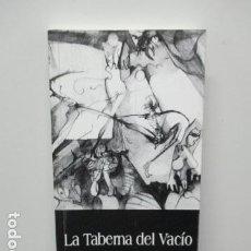Libros de segunda mano: LA TABERNA DEL VACIO . RODRIGO DIAZ CORTEZ . . Lote 65436272