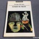 Libros de segunda mano: ESTADO DE FIESTA, FERIA, FORO, CORTE Y CIRCO / ENRIQUE GIL CALVO. Lote 65447630