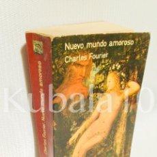 Libros de segunda mano: NUEVO MUNDO AMOROSO · CHARLES FOURIER · ED. ESPIRAL · ENSAYO. Lote 65757014