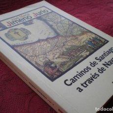 Libros de segunda mano: CAMINOS DE SANTIAGO A TRAVÉS DE NAVARRA. JOSÉ MARÍA JIMENO JURÍO. PAMIELA. Lote 66018822