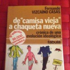 """Libros de segunda mano: LIBRO. DE """" CAMISA VIEJA """" A CHAQUETA NUEVA FERNANDO VIZCAINO CASAS. Lote 66123834"""