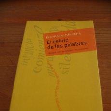 Libros de segunda mano: EL DELIRIO DE LAS PALABRAS. FERNANDO BÁRCENA. Lote 66748526