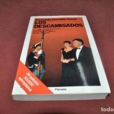 Libros de segunda mano - Los descamisados - Fernando Vizcaíno Casas - Planeta - 66913590