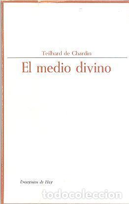 EL MEDIO DIVINO DE TEILHARD DE CHARDIN TAURUS (Libros de Segunda Mano (posteriores a 1936) - Literatura - Ensayo)