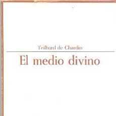 Libros de segunda mano - EL MEDIO DIVINO DE TEILHARD DE CHARDIN TAURUS - 67007078