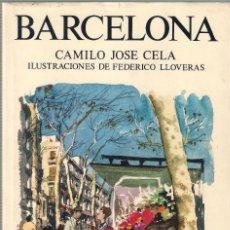 Libros de segunda mano: BARCELONA - CAMILO JOSÉ CELA - NOGUER 1975 ILUSTRACIONES FEDERICO LLOVERAS.. Lote 67211757