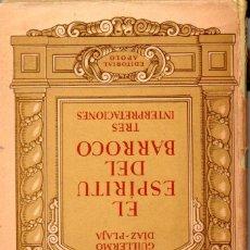 Libros de segunda mano: GUILLERMO DIAZ PLAJA : EL ESPIRITU DEL BARROCO (APOLO, 1940) CON AUTÓGRAFO DEL ESCRITOR. Lote 67409737