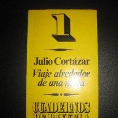 Libros de segunda mano: VIAJE ALREDEDOR DE UNA MESA. JULIO CORTAZAR. EDITORIAL RAYUELA, BUENOS AIRES 1970. Lote 67427425