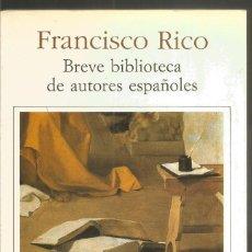 Libros de segunda mano: FRANCISCO RICO. BREVE BIBLIOTECA DE AUTORES ESPAÑOLES. SEIX BARRAL. Lote 140565745