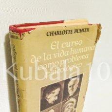 Libros de segunda mano: EL CURSO DE LA VIDA HUMANA COMO PROBLEMA PSICOLOGICO · CHARLOTTE BUHLER · ED. ESPASA CALPE . Lote 68041437