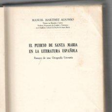Libros de segunda mano: EL PUERTO DE SANTA MARIA EN LA LITERATURA ESPAÑOLA. MANUEL MARTINEZ ALFONSO. MEDUSA. 1962.. Lote 68629065