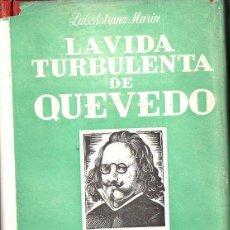 Libros de segunda mano: ASTRANA MARIN : LA VIDA TURBULENTA DE QUEVEDO (GRAN CAPITAN, 1945) . Lote 68657501
